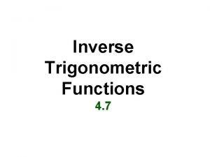Inverse Trigonometric Functions 4 7 The Inverse Sine