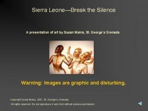 Sierra LeoneBreak the Silence A presentation of art