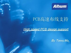 PCB High speed PCB design support By Tonny