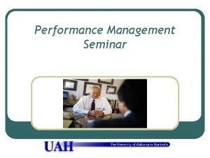 Performance Management Seminar Reasons for Performance Appraisals l