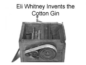 Eli Whitney Invents the Cotton Gin Agenda EQ