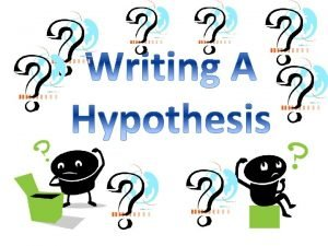 What Is a Real Hypothesis A hypothesis is