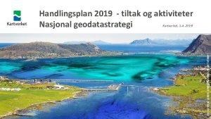 Handlingsplan 2019 tiltak og aktiviteter Nasjonal geodatastrategi FOTO