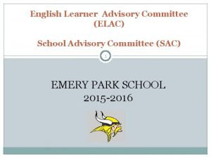 English Learner Advisory Committee ELAC School Advisory Committee