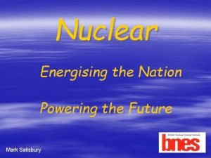 Nuclear Energising the Nation Powering the Future Mark
