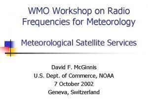 WMO Workshop on Radio Frequencies for Meteorology Meteorological