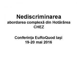 Nediscriminarea abordarea complex din Hotrrea CHEZ Conferina Eu