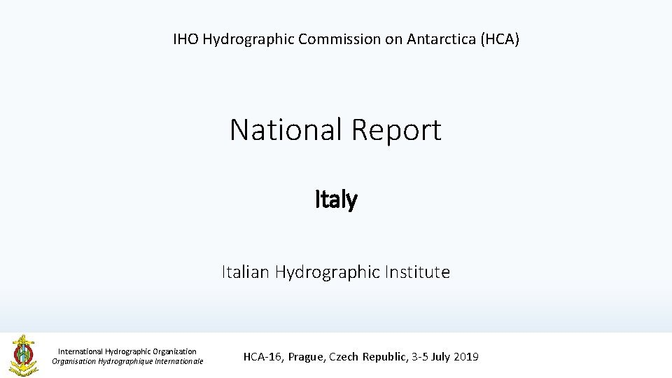 IHO Hydrographic Commission on Antarctica HCA National Report