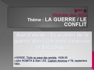 3me B Histoire des Arts Thme LA GUERRE