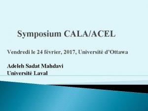 Symposium CALAACEL Vendredi le 24 fvrier 2017 Universit