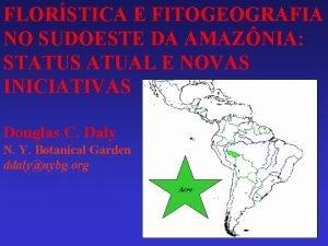 FLORSTICA E FITOGEOGRAFIA NO SUDOESTE DA AMAZNIA STATUS