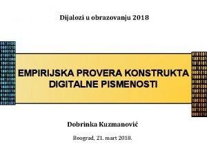 Dijalozi u obrazovanju 2018 EMPIRIJSKA PROVERA KONSTRUKTA DIGITALNE