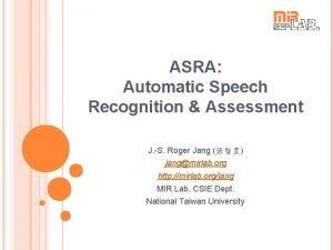 ASRA Automatic Speech Recognition Assessment J S Roger