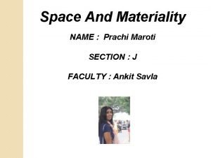 Space And Materiality NAME Prachi Maroti SECTION J