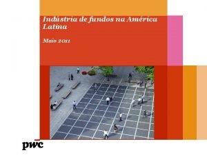 Indstria de fundos na Amrica Latina Maio 2011