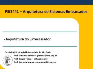 PSI 3441 Arquitetura de Sistemas Embarcados Arquitetura do