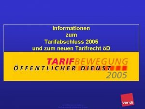 Informationen zum Tarifabschluss 2005 und zum neuen Tarifrecht
