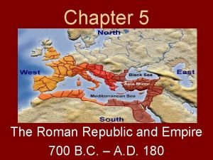 Chapter 5 The Roman Republic and Empire 700