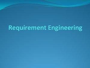 Requirement Engineering Requirement Engineering Tasks Inception Elicitation Problems
