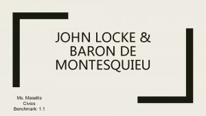 JOHN LOCKE BARON DE MONTESQUIEU Ms Masellis Civics