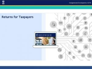 Designed and Developed by GSTN Returns for Taxpayers