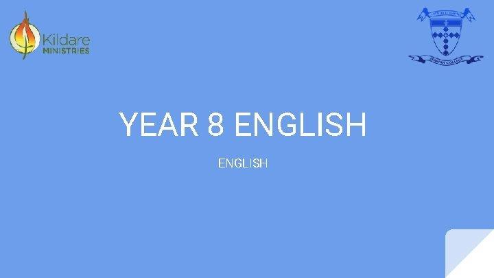 YEAR 8 ENGLISH Year 8 English Overview English