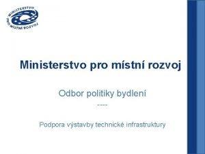 Ministerstvo pro mstn rozvoj Odbor politiky bydlen Podpora
