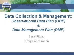 Data Collection Management Observational Data Plan ODP Data