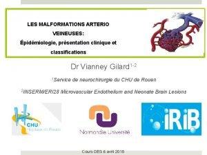 LES MALFORMATIONS ARTERIO VEINEUSES pidmiologie prsentation clinique et