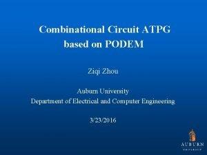 Combinational Circuit ATPG based on PODEM Ziqi Zhou
