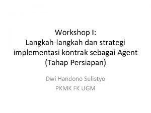 Workshop I Langkahlangkah dan strategi implementasi kontrak sebagai