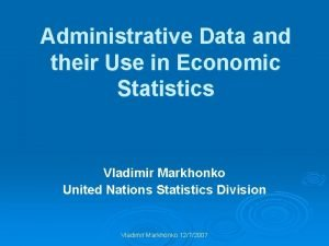 Administrative Data and their Use in Economic Statistics