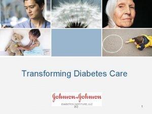 Transforming Diabetes Care c 1 Transforming Diabetes Care