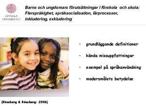 Barns och ungdomars frutsttningar i frskola och skola