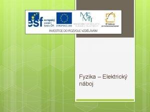 Fyzika Elektrick nboj Vukov materil slo projektu CZ