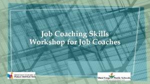 Job Coaching Skills Workshop for Job Coaches Unit