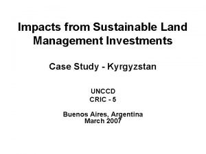 Impacts from Sustainable Land Management Investments Case Study