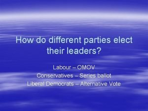 How do different parties elect their leaders Labour