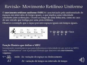 Reviso Movimento Retilneo Uniforme O movimento retilneo uniforme