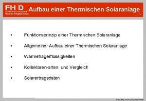 Aufbau einer Thermischen Solaranlage 1 Funktionsprinzip einer Thermischen