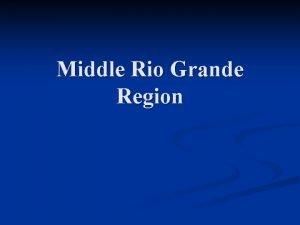 Middle Rio Grande Region Middle Rio Grande Region