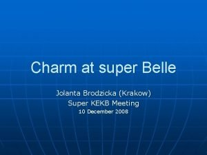 Charm at super Belle Jolanta Brodzicka Krakow Super