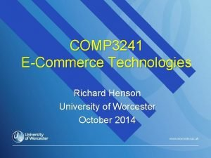 COMP 3241 ECommerce Technologies Richard Henson University of