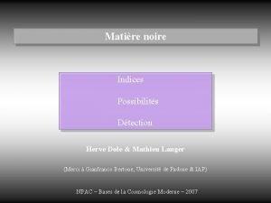 Matire noire Indices Possibilits Dtection Herve Dole Mathieu