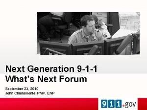 Next Generation 9 1 1 Whats Next Forum