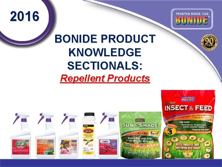 2016 BONIDE PRODUCT KNOWLEDGE SECTIONALS Repellent Products Repellent