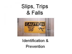 Slips Trips Falls Identification Prevention Objectives Costs of