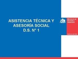 ASISTENCIA TCNICA Y ASESORA SOCIAL D S N