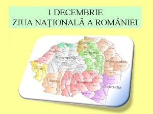 1 DECEMBRIE ZIUA NAIONAL A ROM NIEI Pai