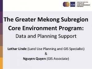 The Greater Mekong Subregion Core Environment Program Data